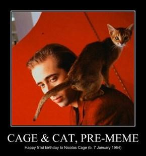 CAGE & CAT, PRE-MEME
