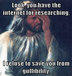 Look, you have the internet for researching.  I refuse to save you from gullibility.