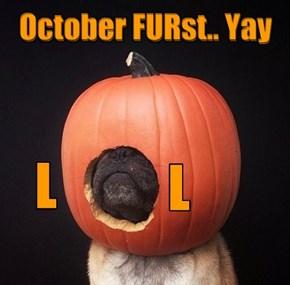 October FURst.. Yay