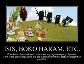 ISIS, BOKO HARAM, ETC.
