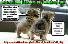 International  Teachers  Day:  October 5, 2015