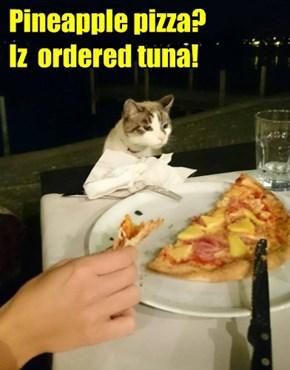 Pineapple pizza?  Iz  ordered tuna!