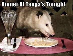 Dinner At Tanya's Tonight