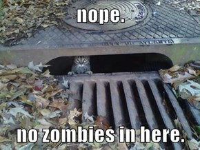 nope.  no zombies in here.