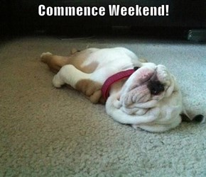 Commence Weekend!