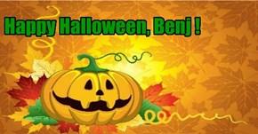 Happy Halloween, Benj !