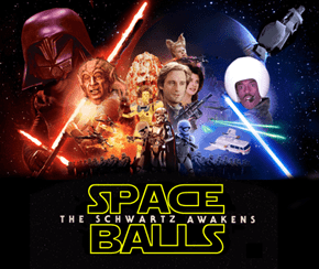 Space Balls - The Schwartz Awakens