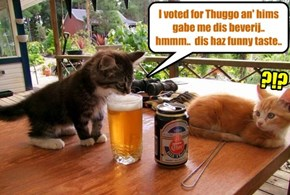 Anuther Thuggo Campain outrage! Alcoholic beverages giben to Ittie Bitties!