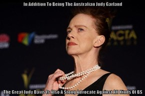 In Addition To Being The Australian Judy Garland  The Great Judy Davis Is Also A Stong Advocate Against All Kinds Of BS