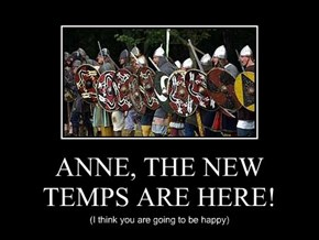 ANNE, THE NEW TEMPS ARE HERE!