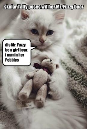 Mr. Fuzzy bears is sellin liek hotcakes