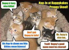 KKPS BREAKING NEWS - KKPS Ittie Bitties conduct Nap-In at Skool to protest teh treetment ob fellow Ittie Bittie Dopey and hims teddy bear Mr. Fuzzy!