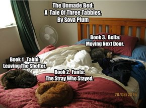 The Unmade Bed:  A Tale Of Three Tabbies.