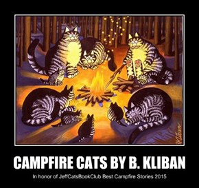 CAMPFIRE CATS BY B. KLIBAN