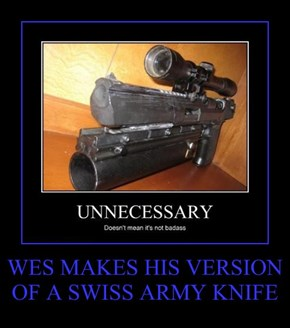 WES MAKES HIS VERSION OF A SWISS ARMY KNIFE