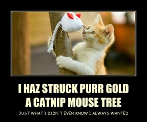 I HAZ STRUCK PURR GOLD A CATNIP MOUSE TREE