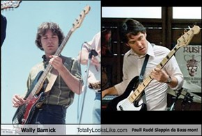 Wally Barnick  Totally Looks Like Paull Rudd Slappin da Bass mon!
