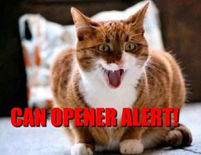 CAN OPENER ALERT!