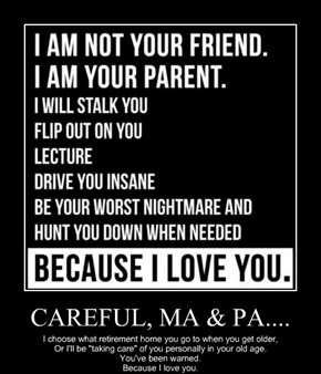CAREFUL, MA & PA....