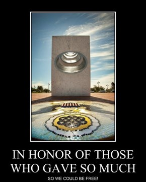 IN HONOR OF THOSE WHO GAVE SO MUCH