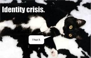 Identity crisis.