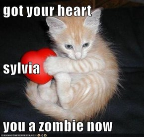 got your heart sylvia you a zombie now