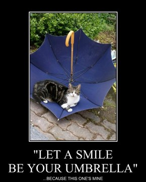 """""""LET A SMILE BE YOUR UMBRELLA"""""""