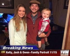 Breaking News - Kelly, Josh & Owen~Family Portrait 11/15