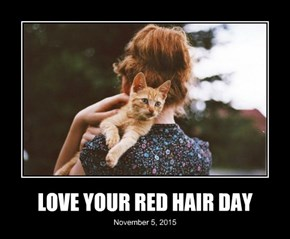 LOVE YOUR RED HAIR DAY