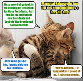 KKPS Fall 2015: A touching scene takes place at mamacat Sahara's room after she lerns of teh big KKPS Elecktion victory ob her too kits Nemo and Dooby..