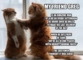 MY FRIEND GREG