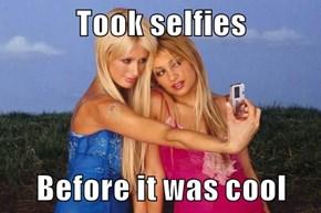 Took selfies  Before it was cool