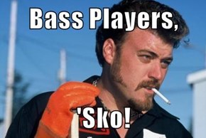 Bass Players,  'Sko!