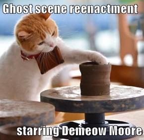 Ghost scene reenactment  starring Demeow Moore