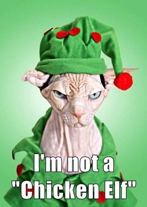 """I'm not a """"Chicken Elf"""""""