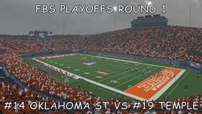 FBS PLAYOFFS ROUND 1  #14 OKLAHOMA ST VS #19 TEMPLE