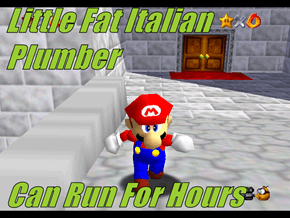 Little Fat Italian Plumber   Can Run For Hours