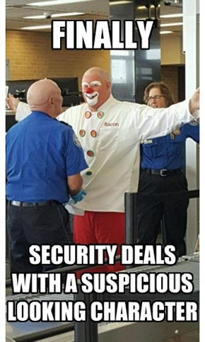 We'll Have No Clowning Around Here