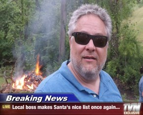 Breaking News - Local boss makes Santa's nice list once again...