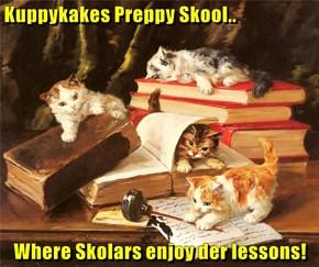 Kuppykakes Preppy Skool..  Where Skolars enjoy der lessons!