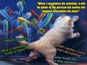 Even though he an' Priscilla ar hosting teh Rebuild Telethon an' ar helping owt wiff teh Catmas Partee, Krafty puts on a great art display in teh Telethon! Hims paints a masterpiece, den makes a surprize annownsement!