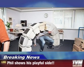 Breaking News - Phil shows his playful side!!