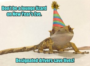 Don't be a lounge lizard on New Year's Eve.