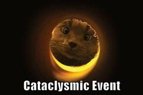 Cataclysmic Event