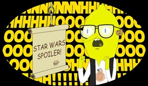 This Spoiler is...UNACCEPTABLE!!!