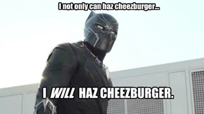 Black Panther will haz cheezburger