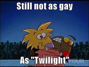 """Still not as gay  As """"Twilight"""""""