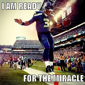 I AM READY  FOR THE MIRACLE