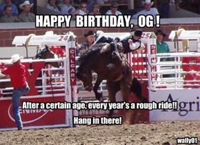 Happy Birthday. OldGrayWhistletester.