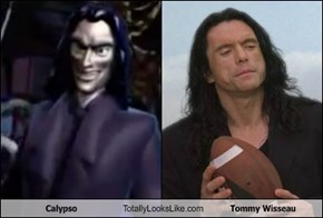Calypso Totally Looks Like Tommy Wisseau
